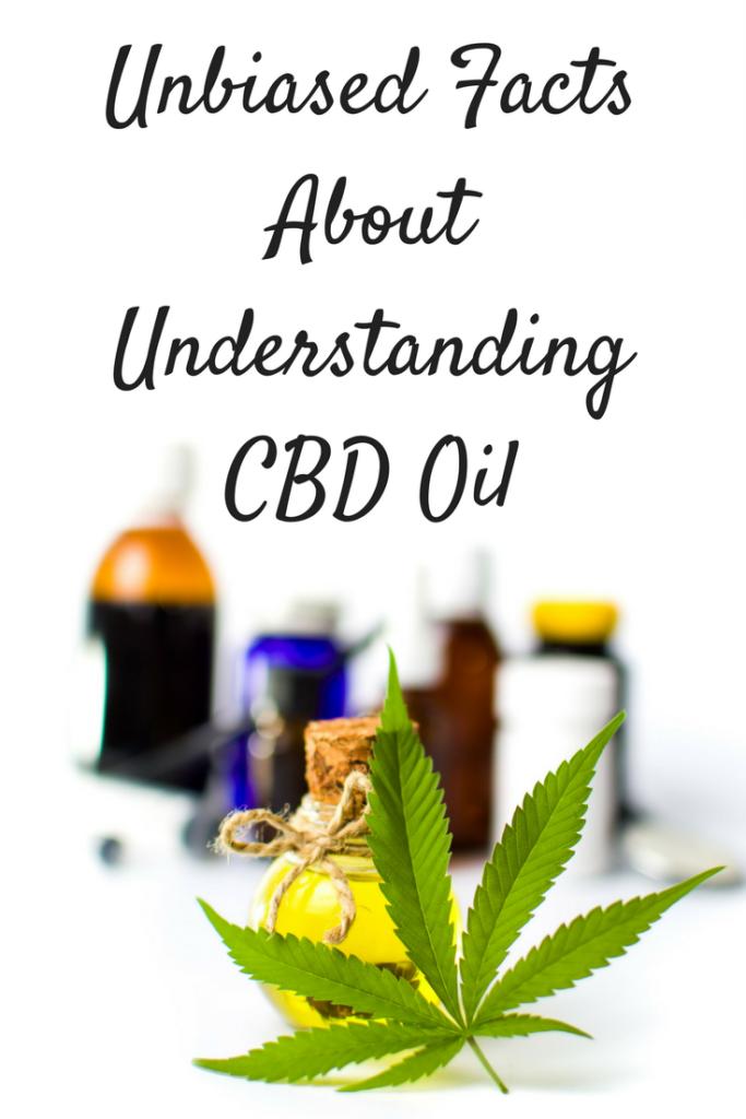 Unbiased Facts Understanding CBD Oil