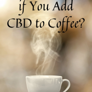 What Happens if You Mix CBD and Coffee?