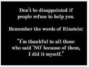 don't be disappointed if people refuse to help