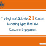 Beginner's Guide to 21 Content Marketing Types That Drive Consumer Engagement