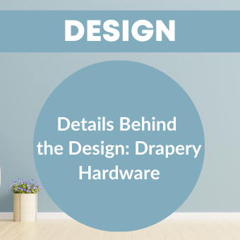 Details Behind the Design_ Drapery Hardware
