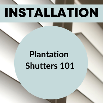 Plantation Shutters 101