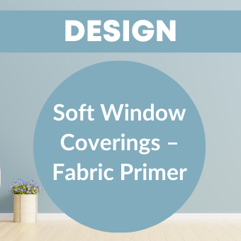 Soft Window Coverings – Fabric Primer