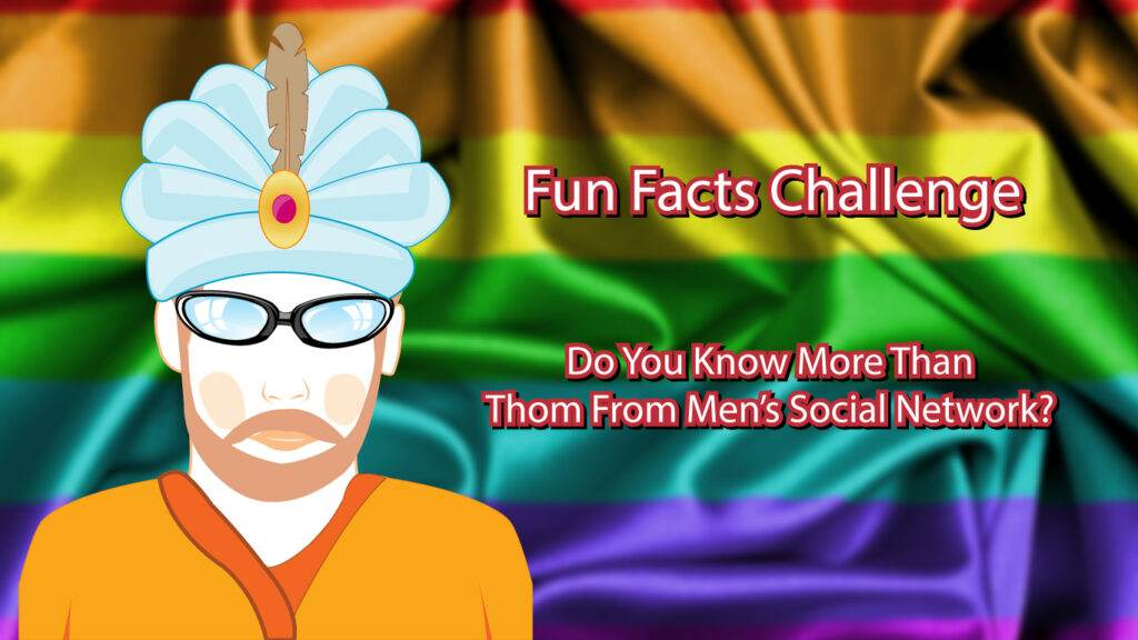 Fun Facts Challenge - Do You Know More Than Thom From Men's Social Network?