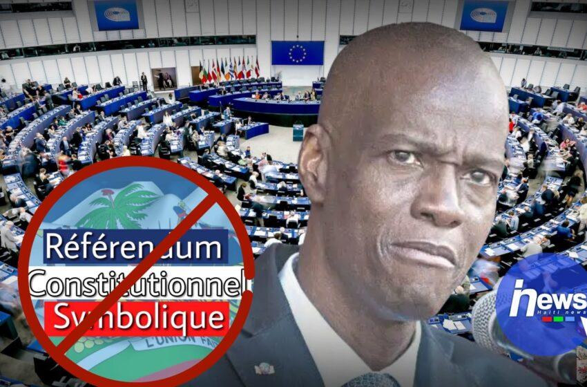 Le Parlement européen demande à Jovenel Moïse de surseoir sur le référendum