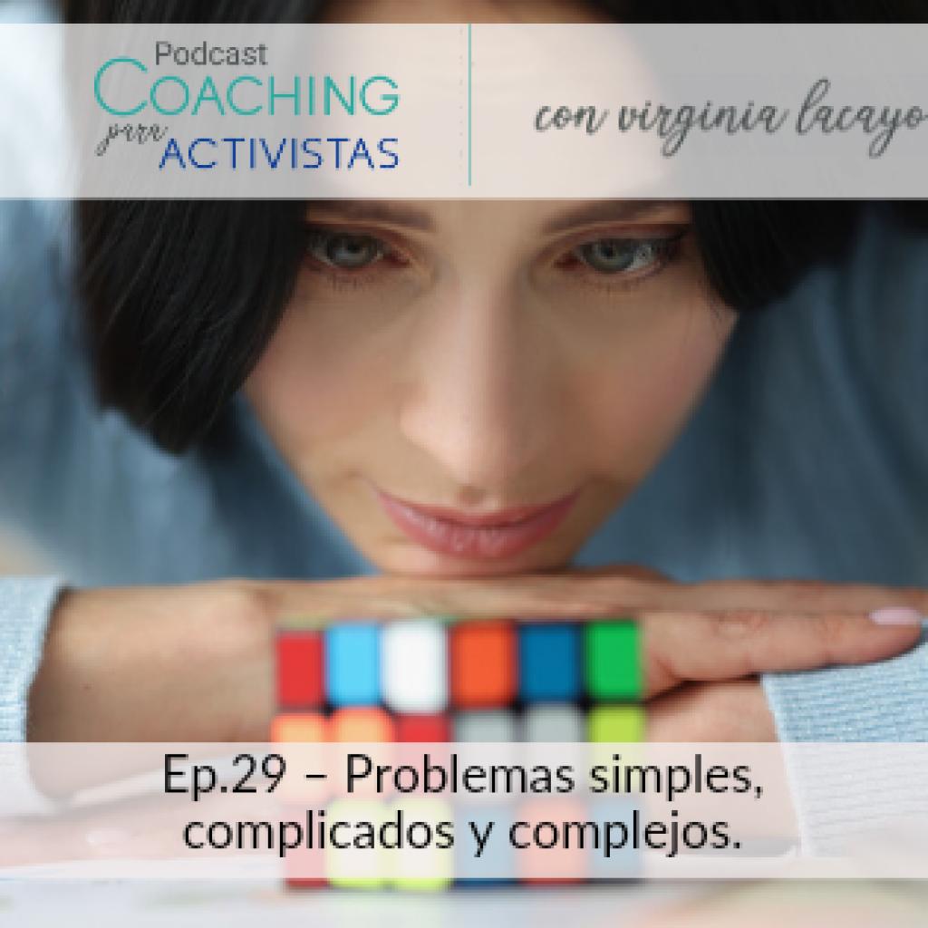 Ep.29 – Problemas simples, complicados y complejos