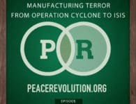 Peace Revolution episode 091: Pax Americana / Manufacturing Terror from Operation Cyclone to ISIS