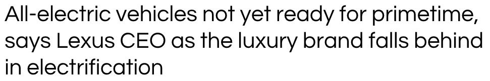 Lexus CEO - EVs not yet ready for primetime