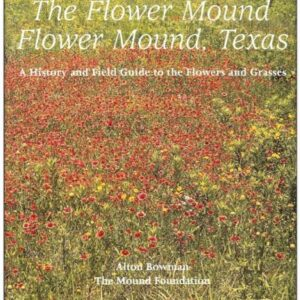 The Flower Mound by Alton Bowman