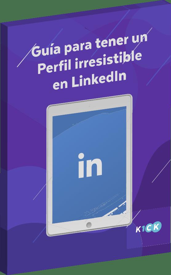 guía para un perfil irresistible en LinkedIn