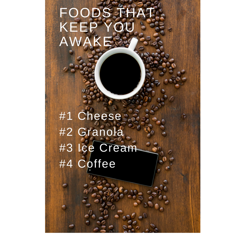 Coffee and text about the foods that keep you awake: coffee, granola, ice cream