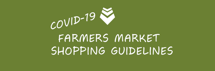 New guidelines for the age of Covid 19, Farmers Market 2020