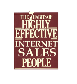 Hiring: The 7 Habits of Highly Effective Internet Salespeople