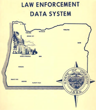 Oregon State Police, Criminal Justice Information Services' Law Enforcement Data System is a database created for law enforcement records such as warrants, protection orders, stolen property, criminal histories, and other vital investigative files.