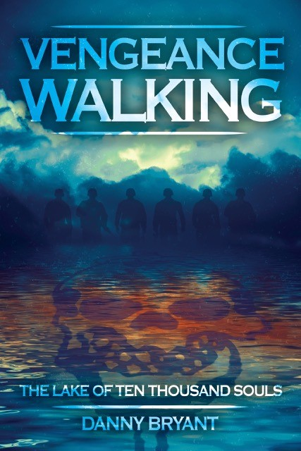 Vengeance Walking by Danny Bryant, Author. Tactical 16 Publishing.