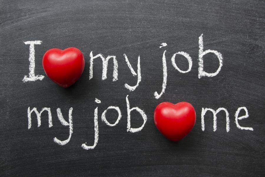 I Love My Job, My Job Loves Me