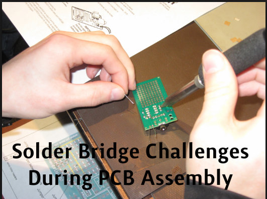 Solder Bridge Challenges During PCB Assembly