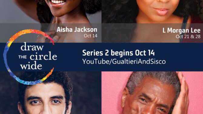 André De Shields, Aisha Jackson, L Morgan Lee, and Ahmad Maksoud Featured in Series 2 of Draw the Circle Wide