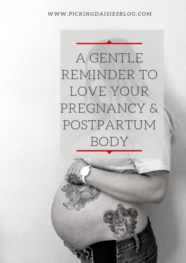 A Gentle Reminder To Love Your Pregnancy & Postpartum Body