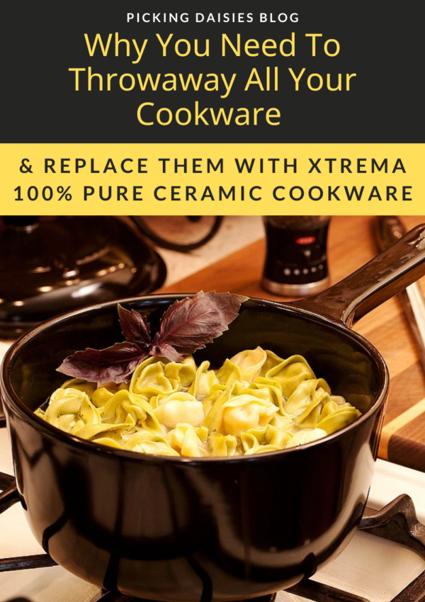 Why You Need To Throwaway All Your Cookware & Replace With Xtrema 100% Pure Ceramic Cookware