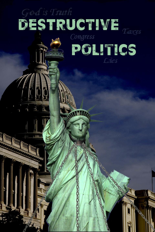 Destructive Politics