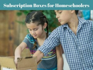 Subscription Boxes for Homeschoolers