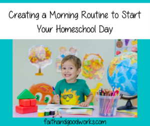 Creating a Morning Routine to Start Your Homeschool Day
