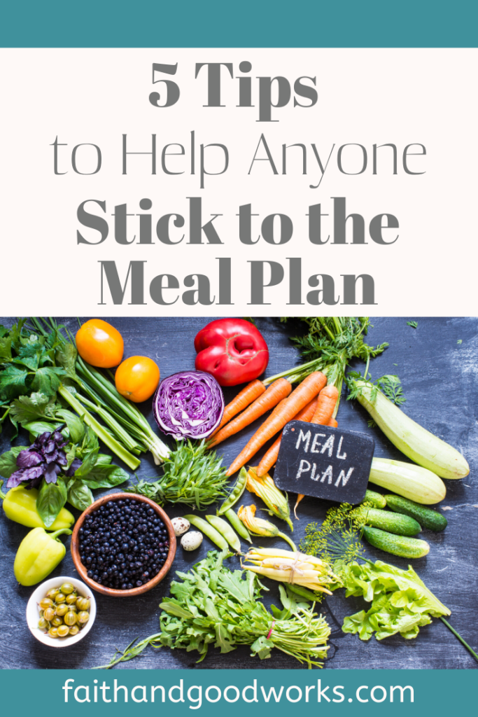 Tips to Help Anyone Stick to the Meal Plan.