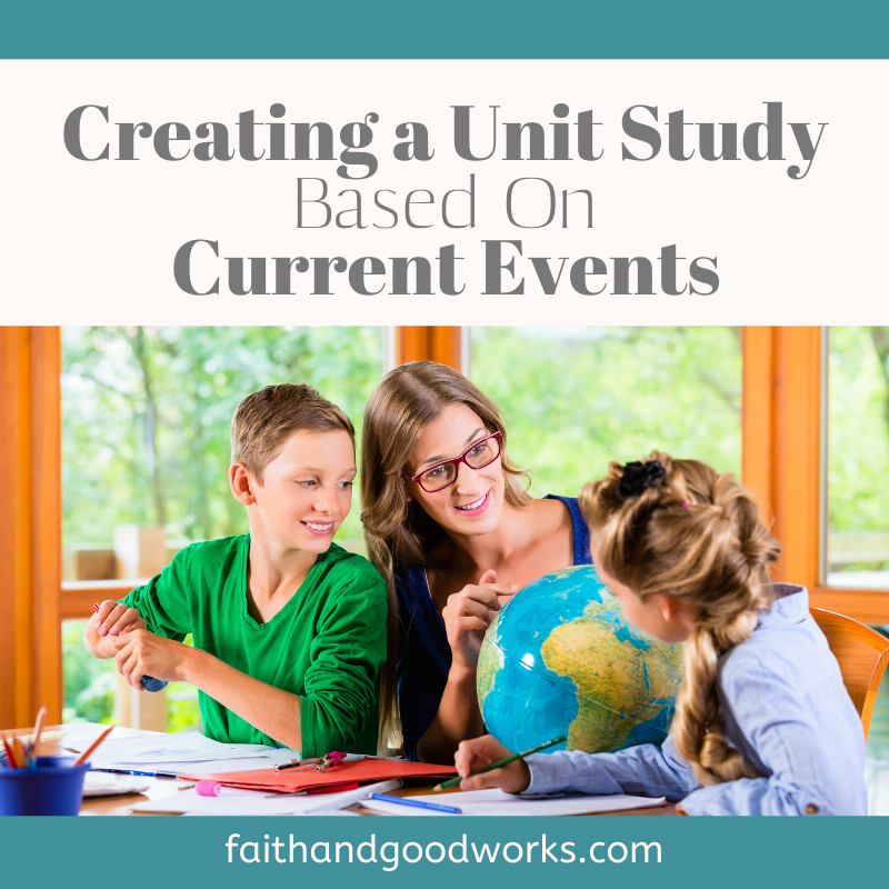 How to Create a Unit Study Based on Current Events