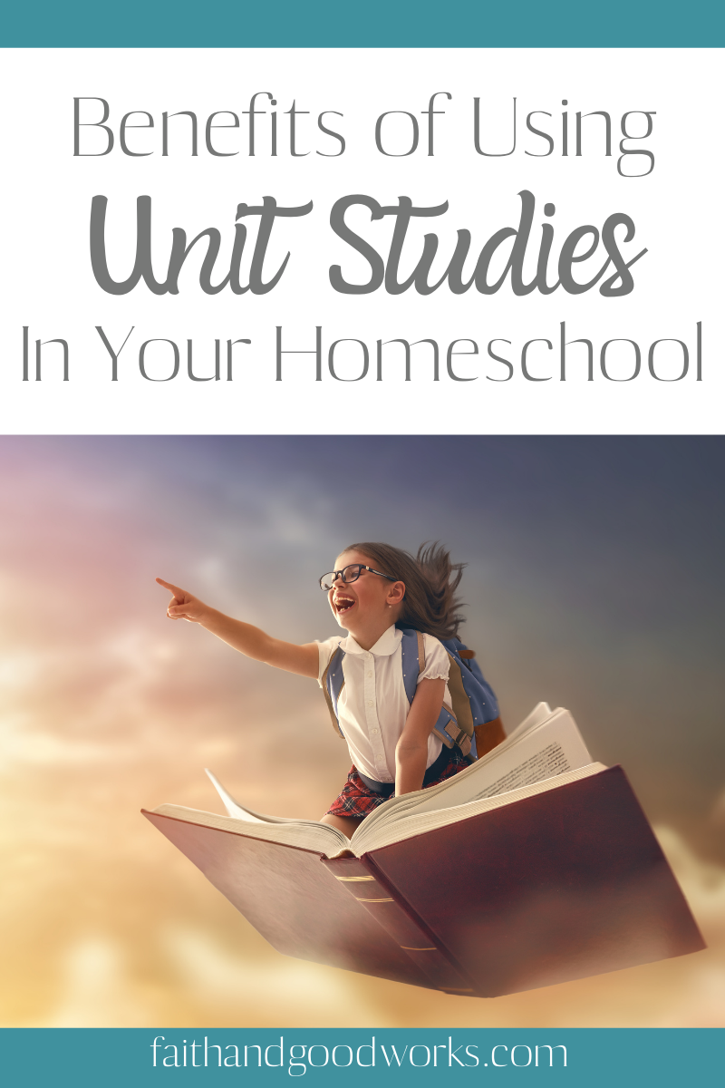 Benefits of using unit studies in your homeschool.