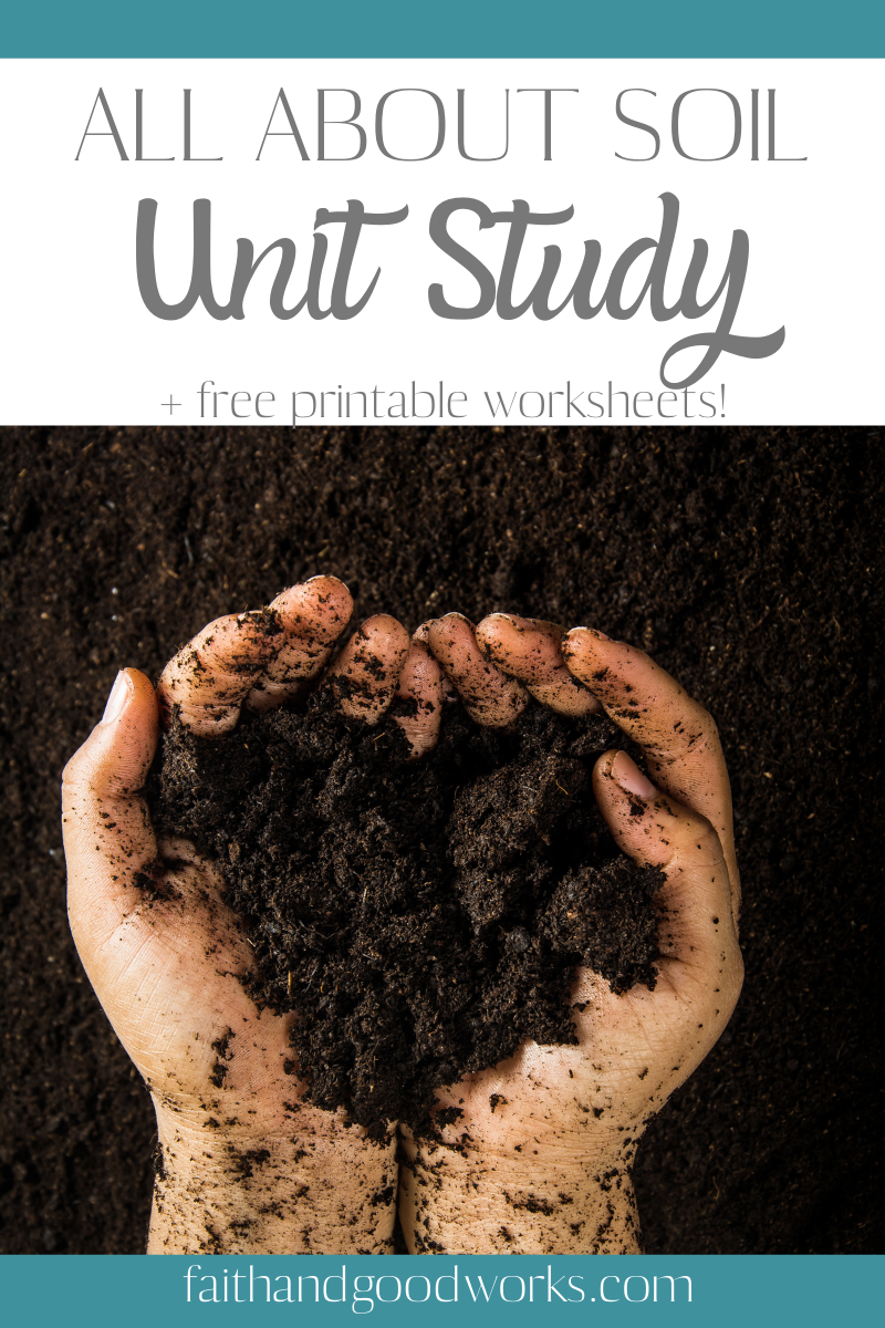All about soil unit study.