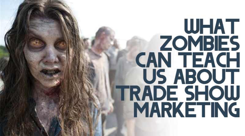 Trade Shows and the Undead