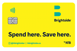 Sip, sip, and save with Brightside by ATB. We're one of Brightside's Friends with Benefits which means you can support local and earn extra when you use your Brightside Spend Card when you spend with us!