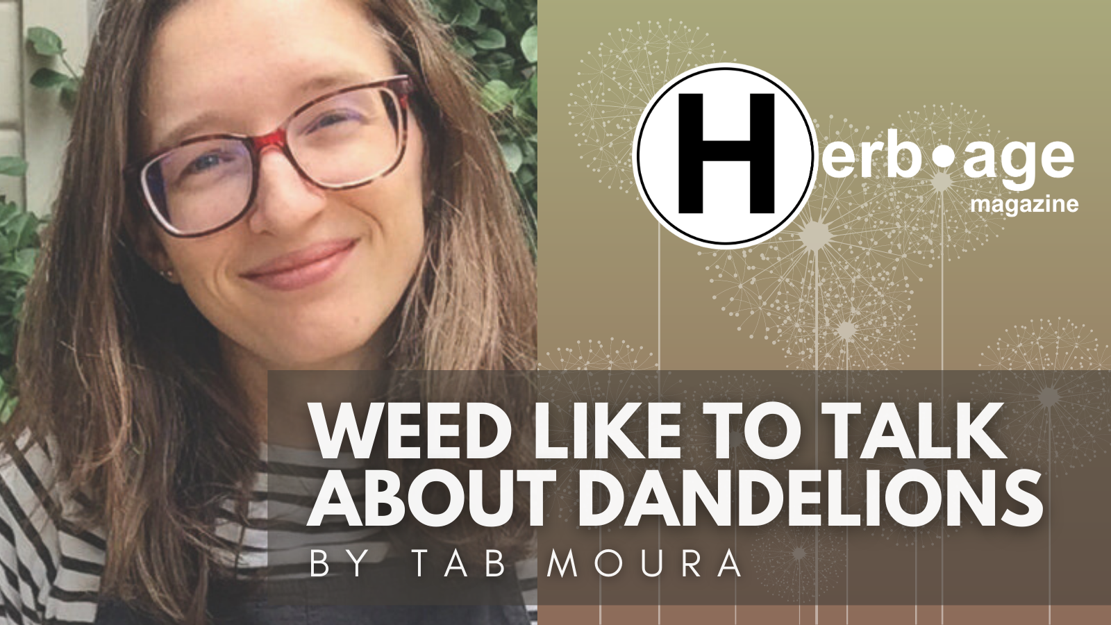 Weed Like to Talk About Dandelions