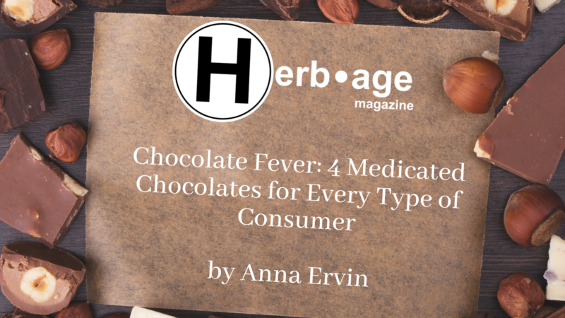 Chocolate Fever: 4 Medicated Chocolates for Every Type of Consumer