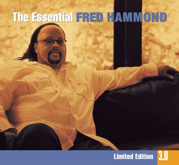The Essential Fred Hammond 3.0