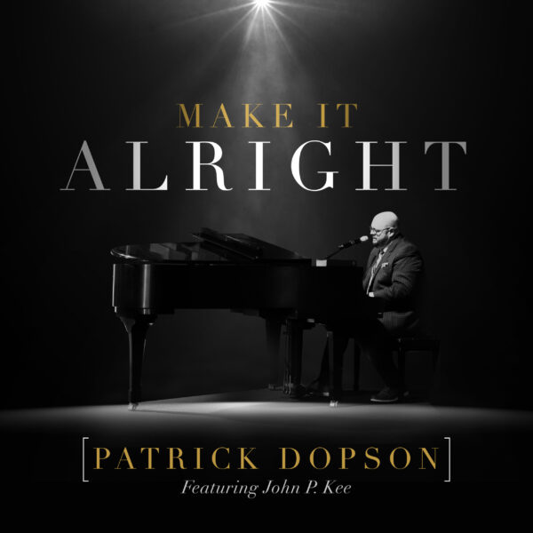 MAKE IT ALRIGHT - Patrick Dopson SINGLE