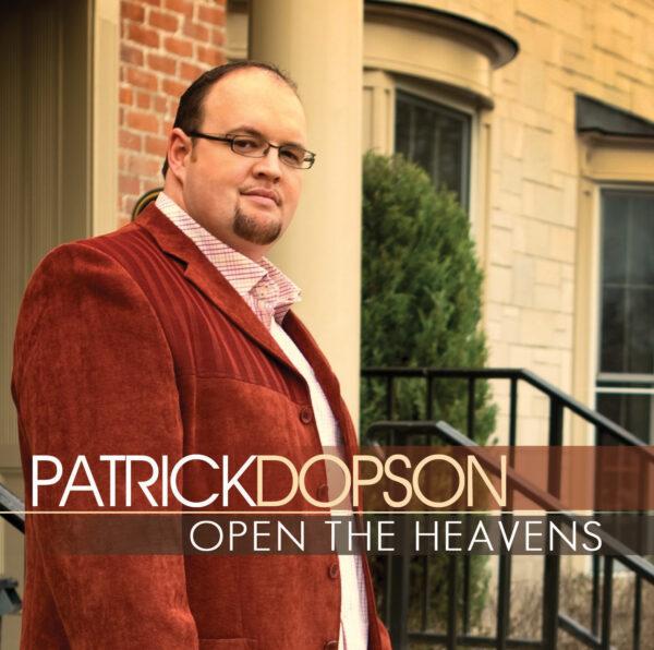 Patrick Dopson- Open The Heavens 2012
