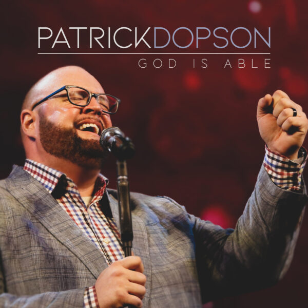 PATRICK DOPSON - God Is Able SINGLE