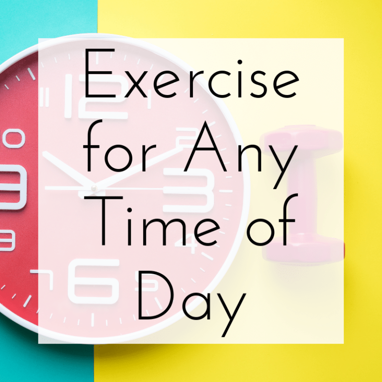 Exercise for Any Time of Day
