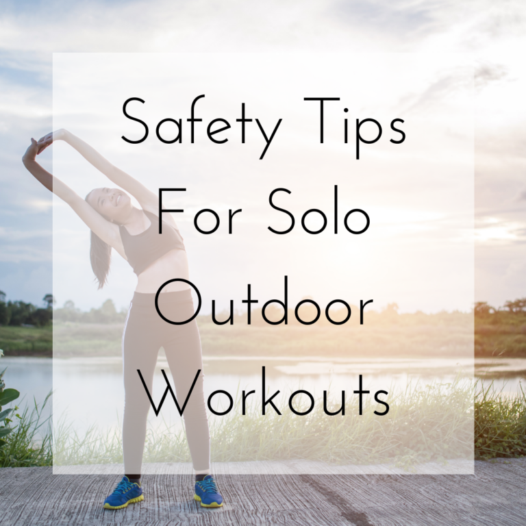 Safety Tips For Solo Outdoor Workouts