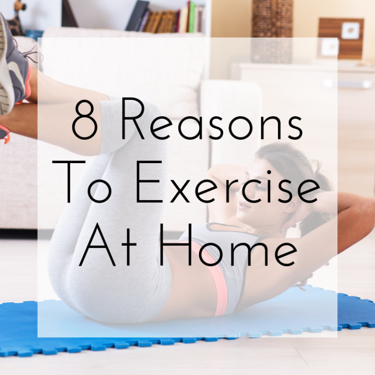 8 Reasons To Exercise At Home