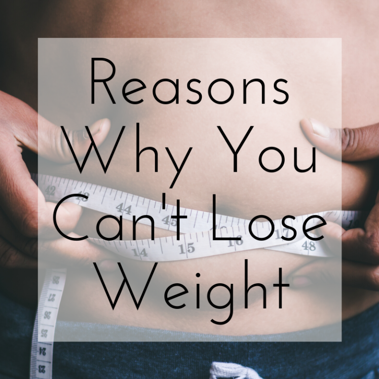Reasons Why You Can't Lose Weight