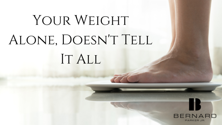 Your Weight Alone, Doesn't Tell It All