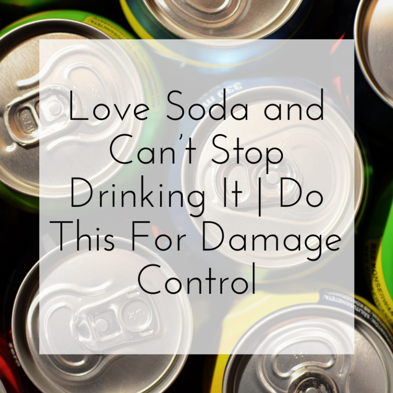 Love Soda and Can't Stop Drinking It | Do This For Damage Control