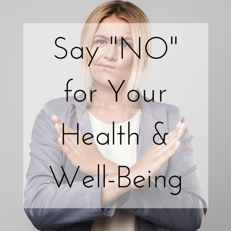 """Say """"No"""" for Your Health & Well-Being"""