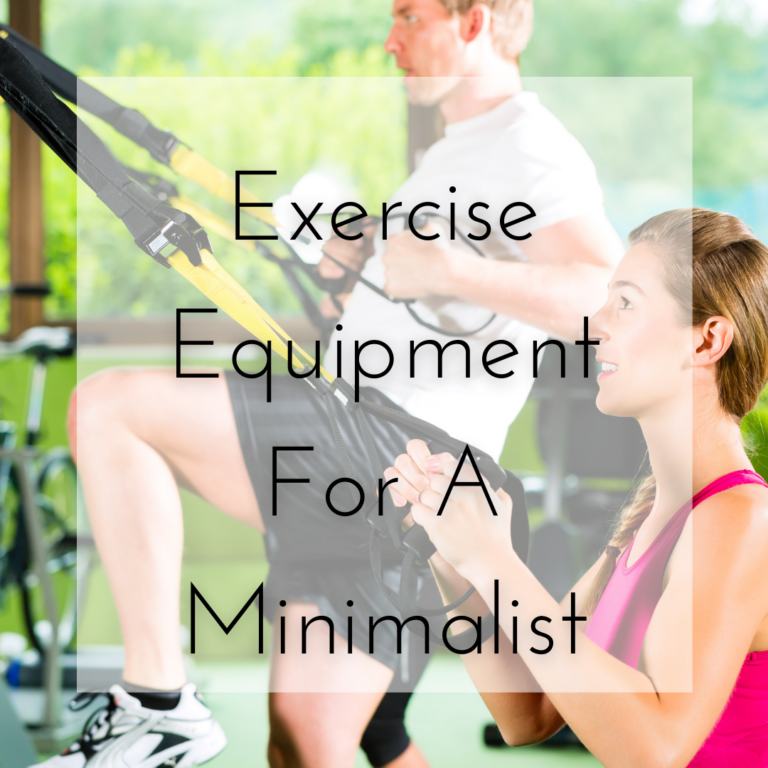 Exercise Equipment for a Minimalist