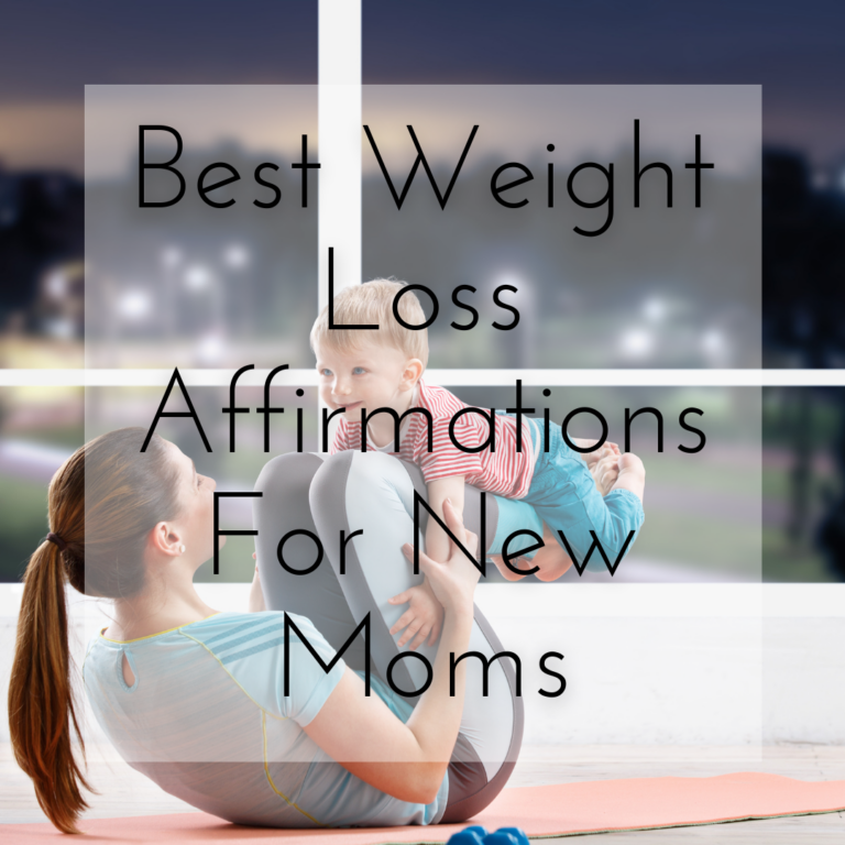 Best Weight Loss Affirmations For New Moms