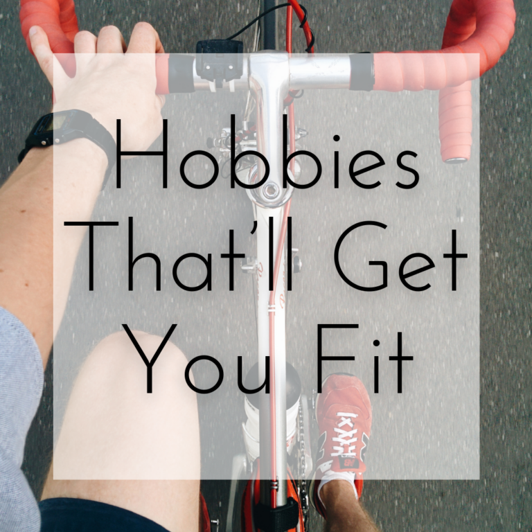 Hobbies That'll Get You Fit