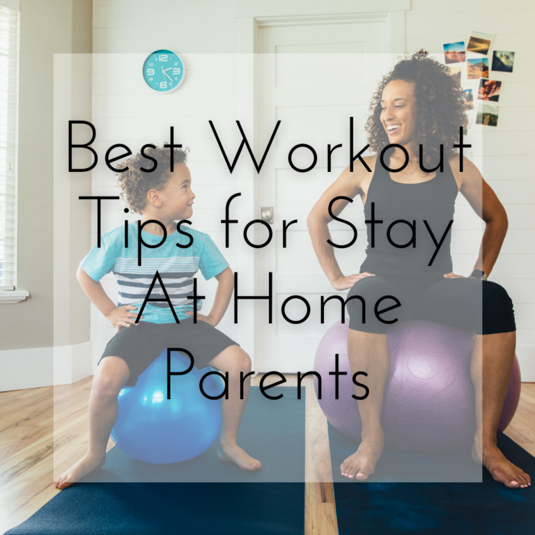 Best Workout Tips for Stay At Home Parents